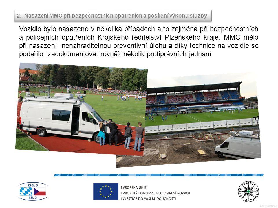 © 2012 OIKT Plzeň Vozidlo bylo nasazeno v několika případech a to zejména při bezpečnostních a policejních opatřeních Krajského ředitelství Plzeňského kraje.