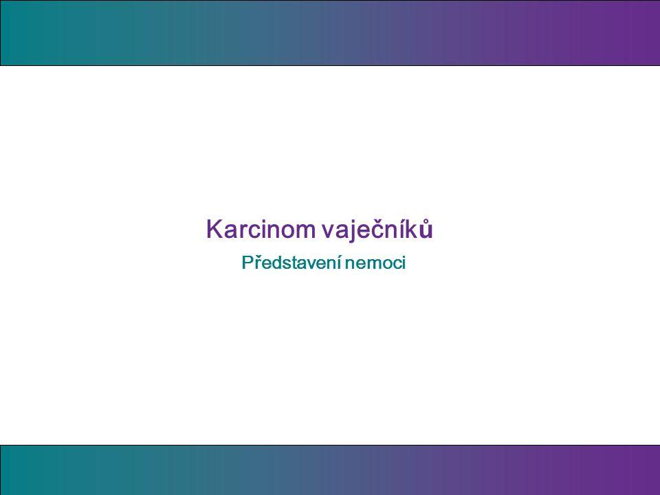 Karcinom vaječník ů Představení nemoci