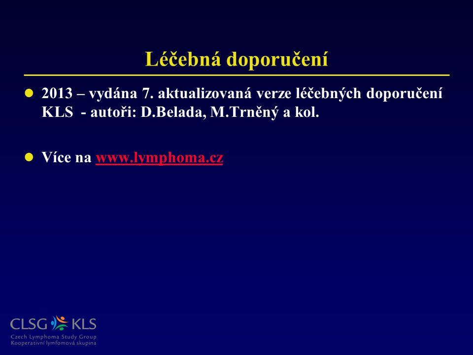 Léčebná doporučení 2013 – vydána 7. aktualizovaná verze léčebných doporučení KLS - autoři: D.Belada, M.Trněný a kol. Více na www.lymphoma.czwww.lympho
