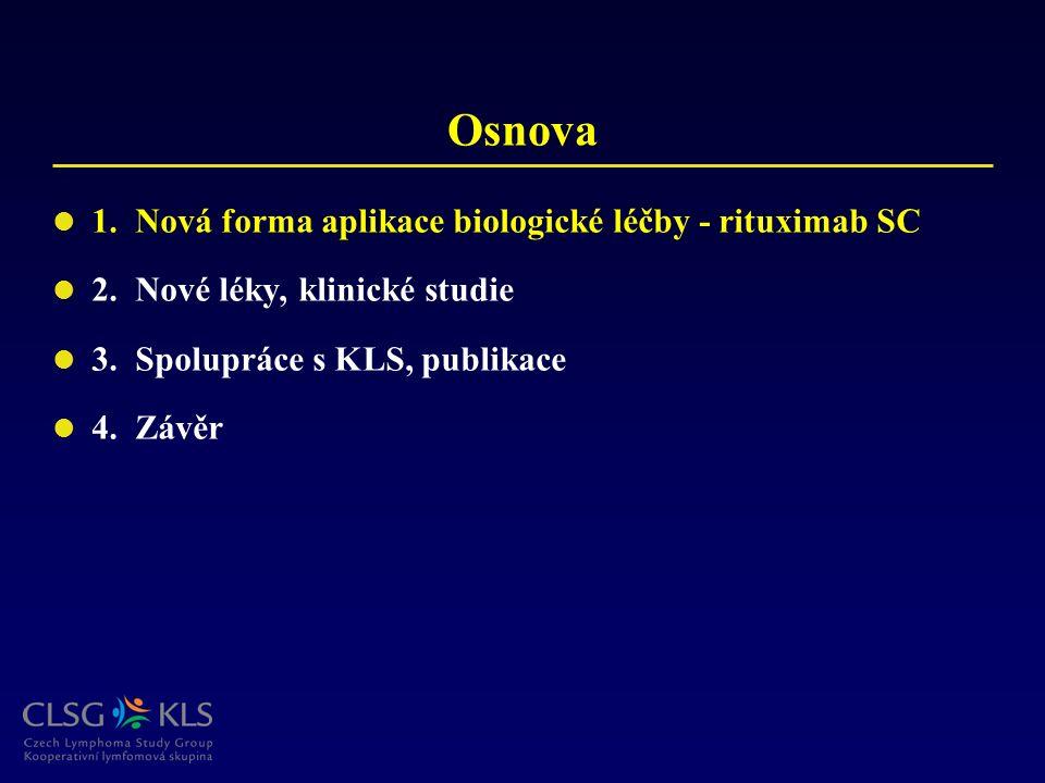 Osnova 1. Nová forma aplikace biologické léčby - rituximab SC 2. Nové léky, klinické studie 3. Spolupráce s KLS, publikace 4. Závěr