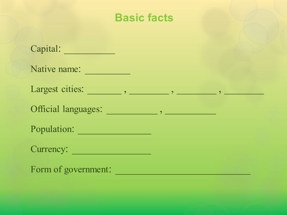 Basic facts Capital : _________ Native name : ________ Largest cities : ______, _______, _______, _______ Official languages : _________, _________ Po