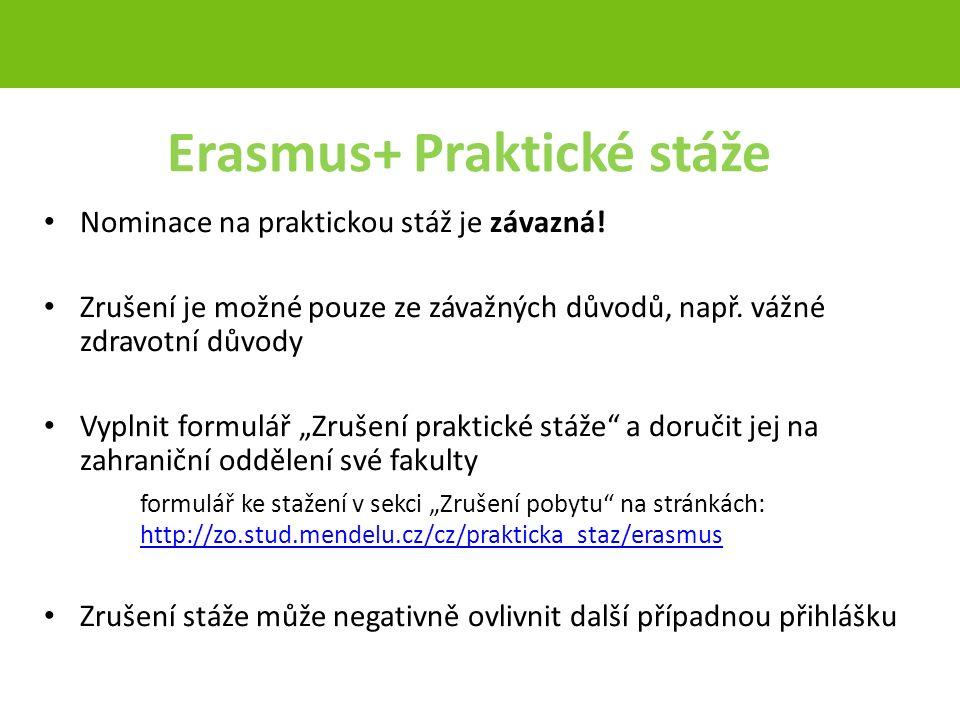 Erasmus+ Praktické stáže Nominace na praktickou stáž je závazná.