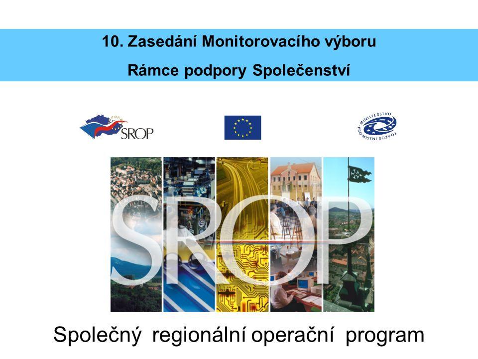 Společný regionální operační program 10. Zasedání Monitorovacího výboru Rámce podpory Společenství
