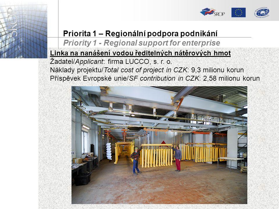 Linka na nanášení vodou ředitelných nátěrových hmot Žadatel/Applicant: firma LUCCO, s.