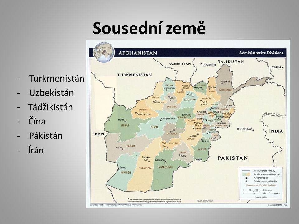 Sousední země - Turkmenistán - Uzbekistán -Tádžikistán -Čína - Pákistán -Írán