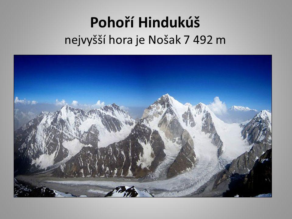 Pohoří Hindukúš nejvyšší hora je Nošak 7 492 m