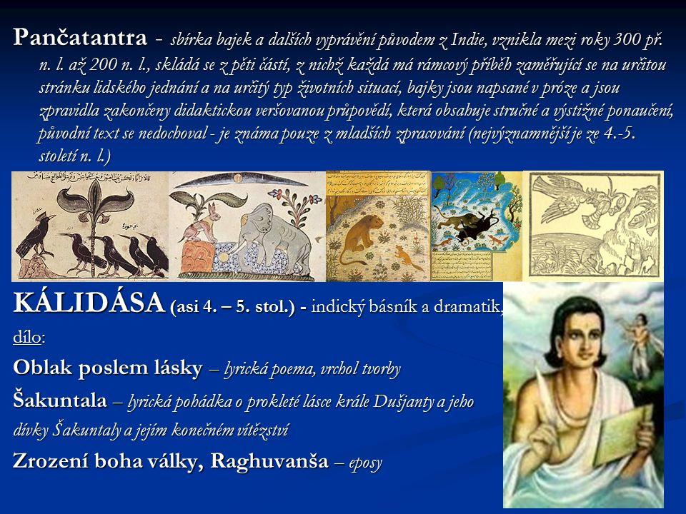Pančatantra - sbírka bajek a dalších vyprávění původem z Indie, vznikla mezi roky 300 př.