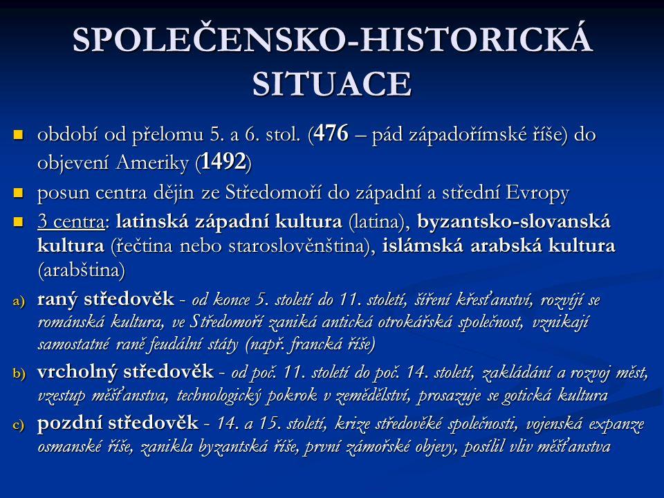 SPOLEČENSKO-HISTORICKÁ SITUACE období od přelomu 5.