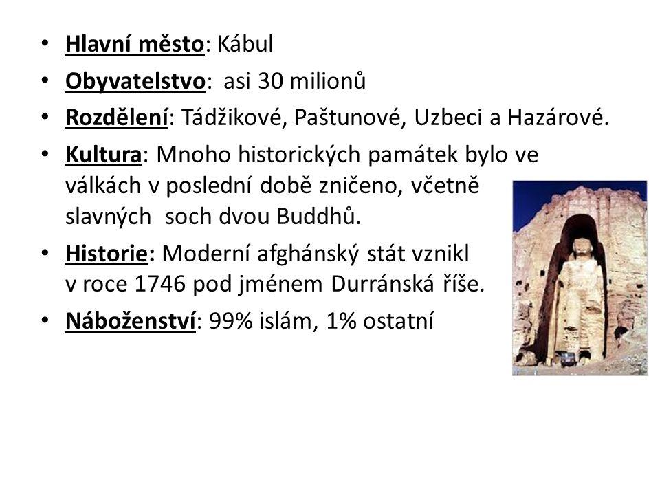 Hlavní město: Kábul Obyvatelstvo: asi 30 milionů Rozdělení: Tádžikové, Paštunové, Uzbeci a Hazárové.