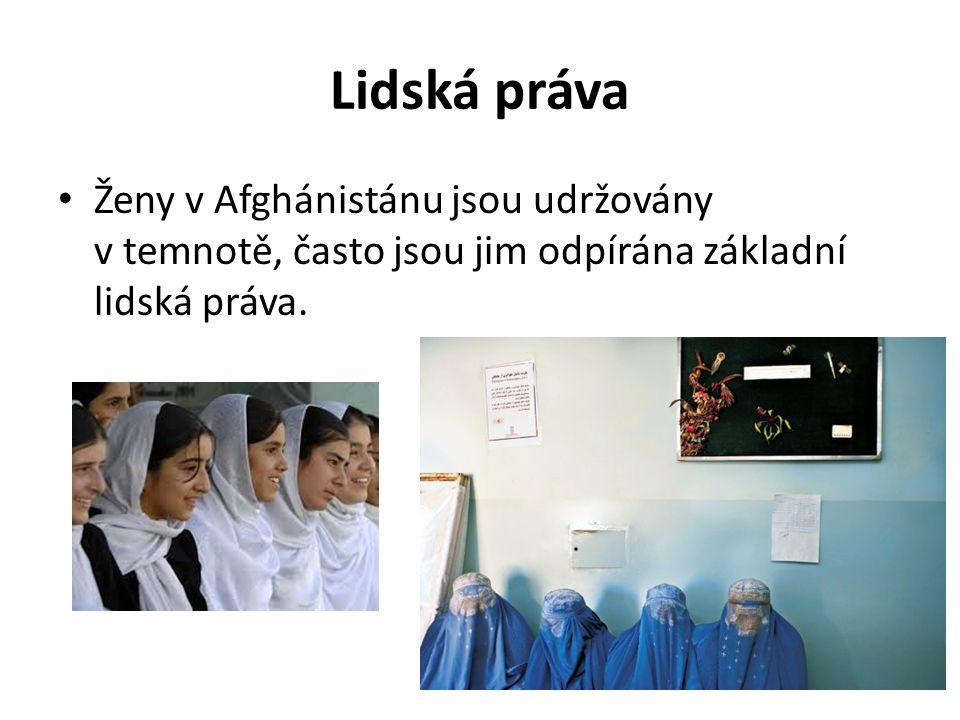 Lidská práva Ženy v Afghánistánu jsou udržovány v temnotě, často jsou jim odpírána základní lidská práva.
