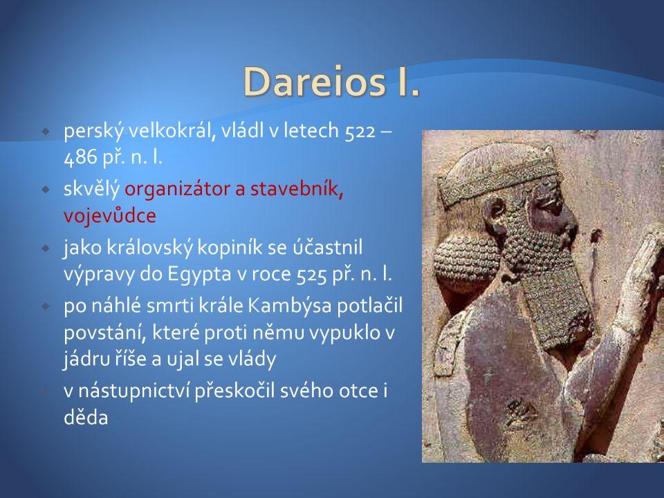  po uchopení moci musel čelit nepokojům v různých částech říše, které se chtěly odtrhnout (Elam, Babylónie)  v roce 521 př.