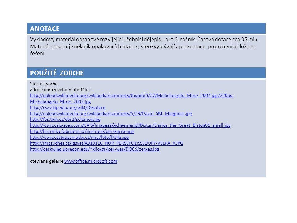 ANOTACE Výkladový materiál obsahově rozvíjející učebnici dějepisu pro 6. ročník. Časová dotace cca 35 min. Materiál obsahuje několik opakovacích otáze