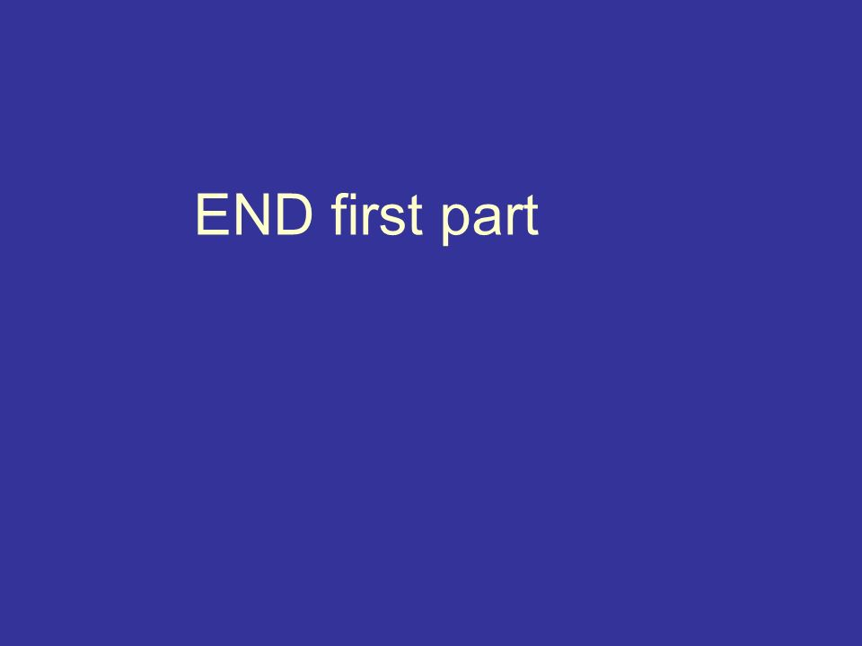END first part