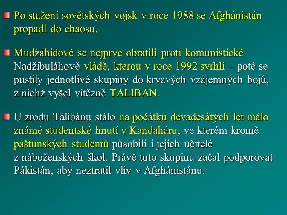 Po stažení sovětských vojsk v roce 1988 se Afghánistán propadl do chaosu. Mudžáhidové se nejprve obrátili proti komunistické Nadžíbuláhově vládě, kter