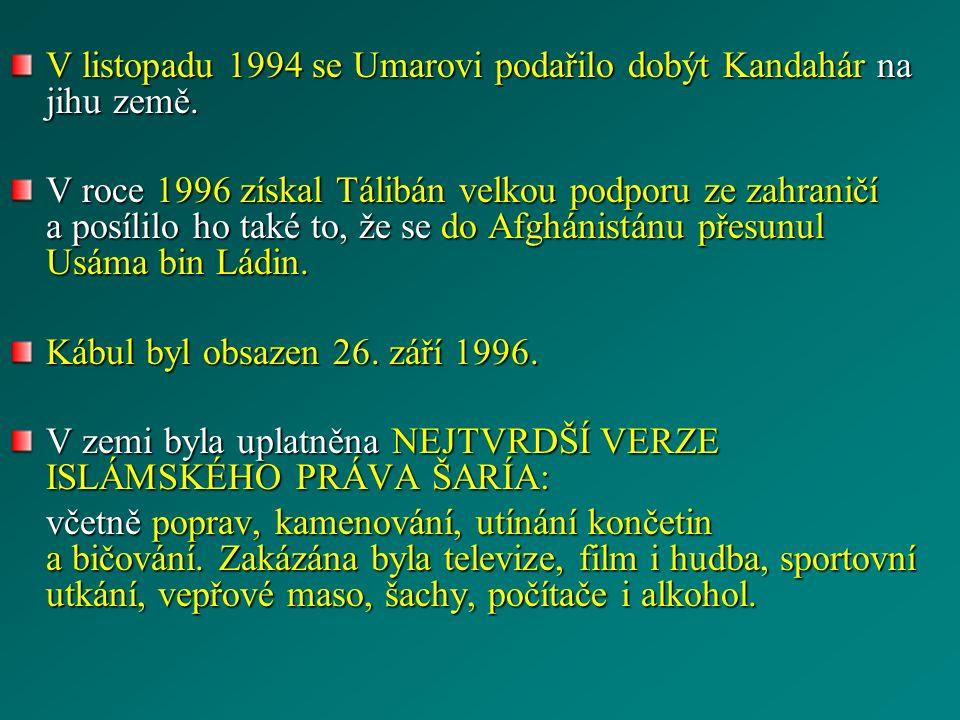 V listopadu 1994 se Umarovi podařilo dobýt Kandahár na jihu země. V roce 1996 získal Tálibán velkou podporu ze zahraničí a posílilo ho také to, že se