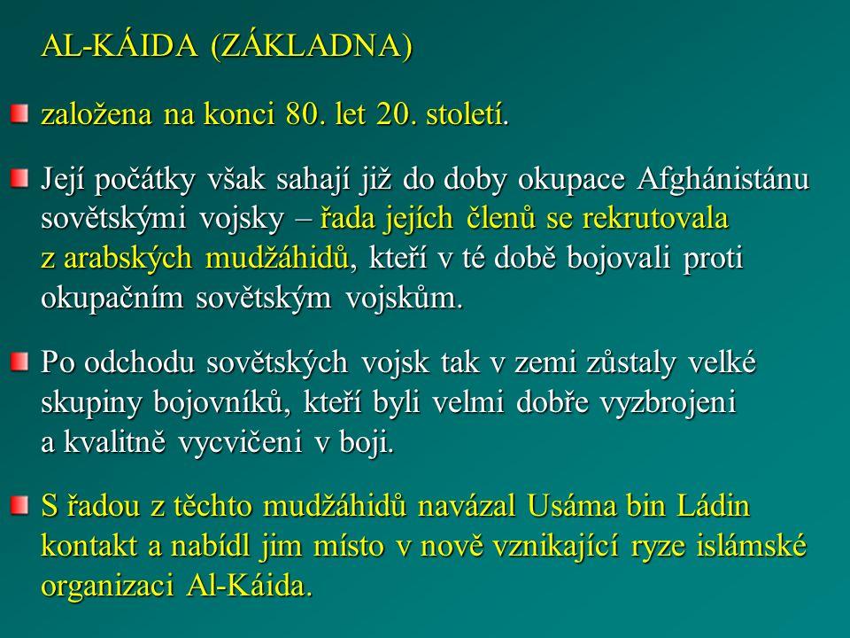 AL-KÁIDA (ZÁKLADNA) založena na konci 80. let 20.