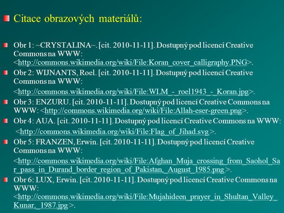 Citace obrazových materiálů: Obr 1: ~CRYSTALINA~. [cit. 2010-11-11]. Dostupný pod licencí Creative Commons na WWW:.http://commons.wikimedia.org/wiki/F