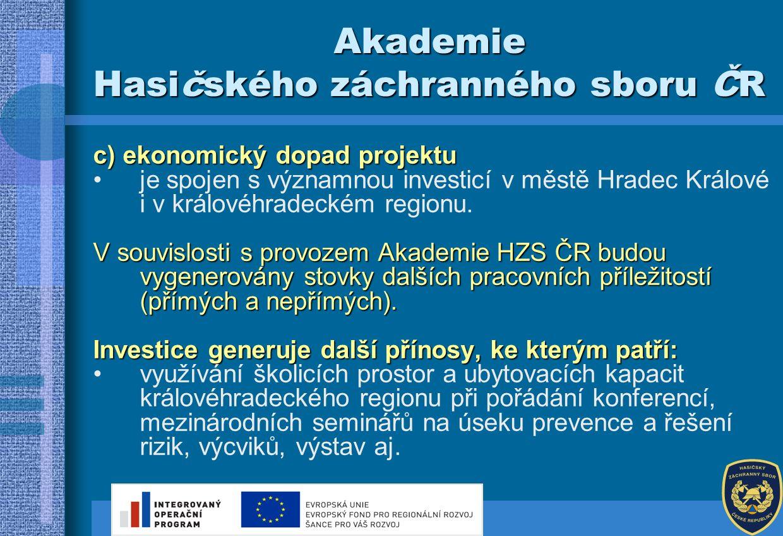 c) ekonomický dopad projektu je spojen s významnou investicí v městě Hradec Králové i v královéhradeckém regionu.