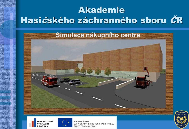 Simulace nákupního centra Akademie Hasičského záchranného sboru ČR