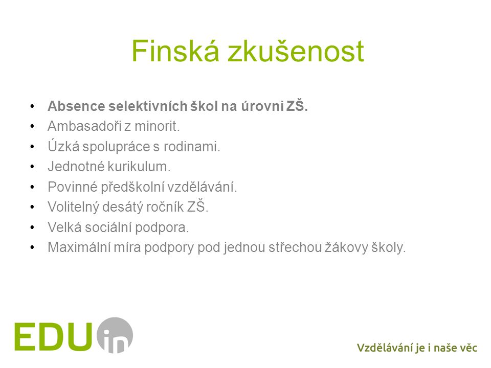 Finská zkušenost Absence selektivních škol na úrovni ZŠ.
