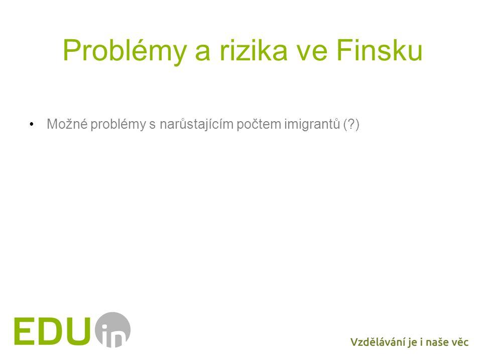 Problémy a rizika ve Finsku Možné problémy s narůstajícím počtem imigrantů (?)