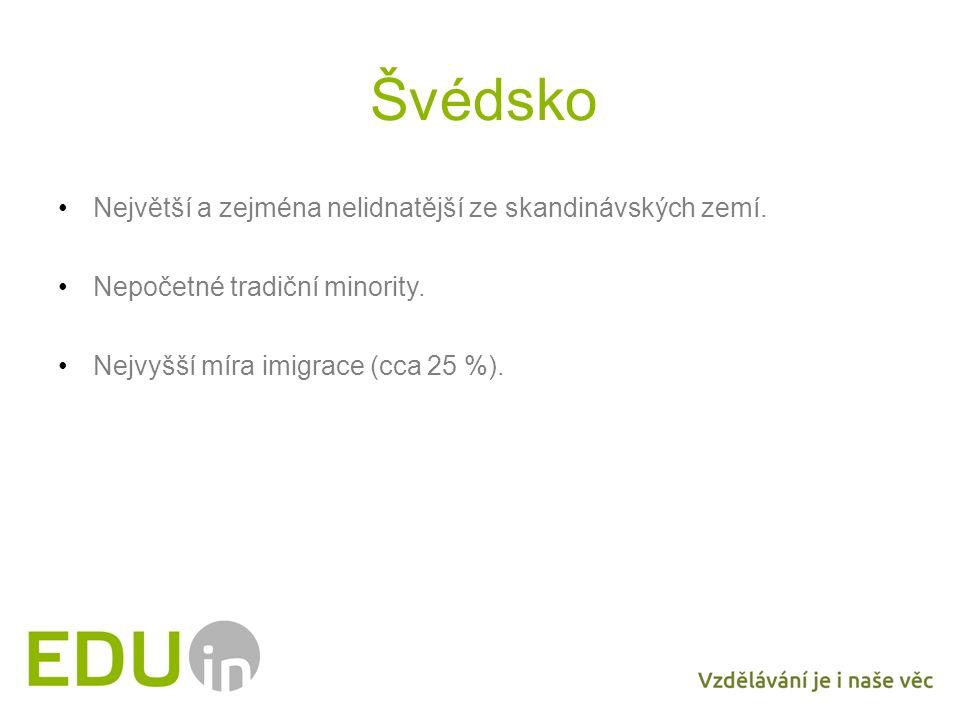 Švédsko Největší a zejména nelidnatější ze skandinávských zemí. Nepočetné tradiční minority. Nejvyšší míra imigrace (cca 25 %).