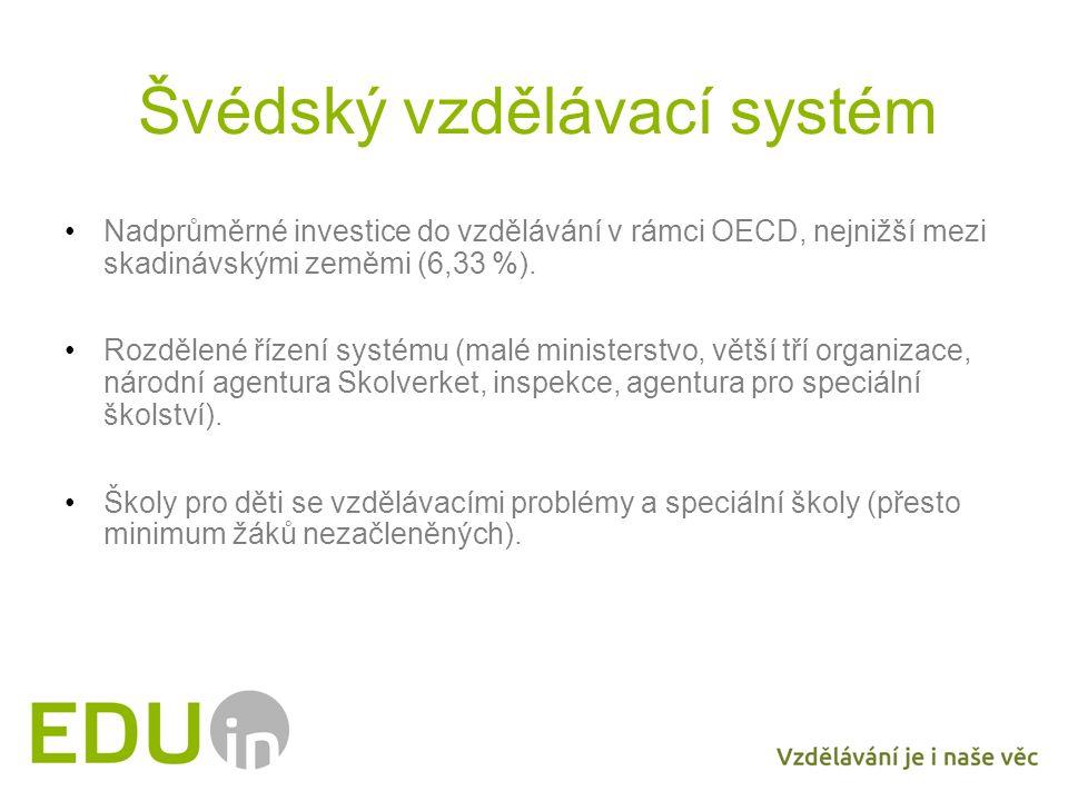 Švédský vzdělávací systém Nadprůměrné investice do vzdělávání v rámci OECD, nejnižší mezi skadinávskými zeměmi (6,33 %). Rozdělené řízení systému (mal