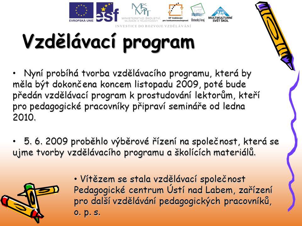 Nyní probíhá tvorba vzdělávacího programu, která by měla být dokončena koncem listopadu 2009, poté bude předán vzdělávací program k prostudování lekto