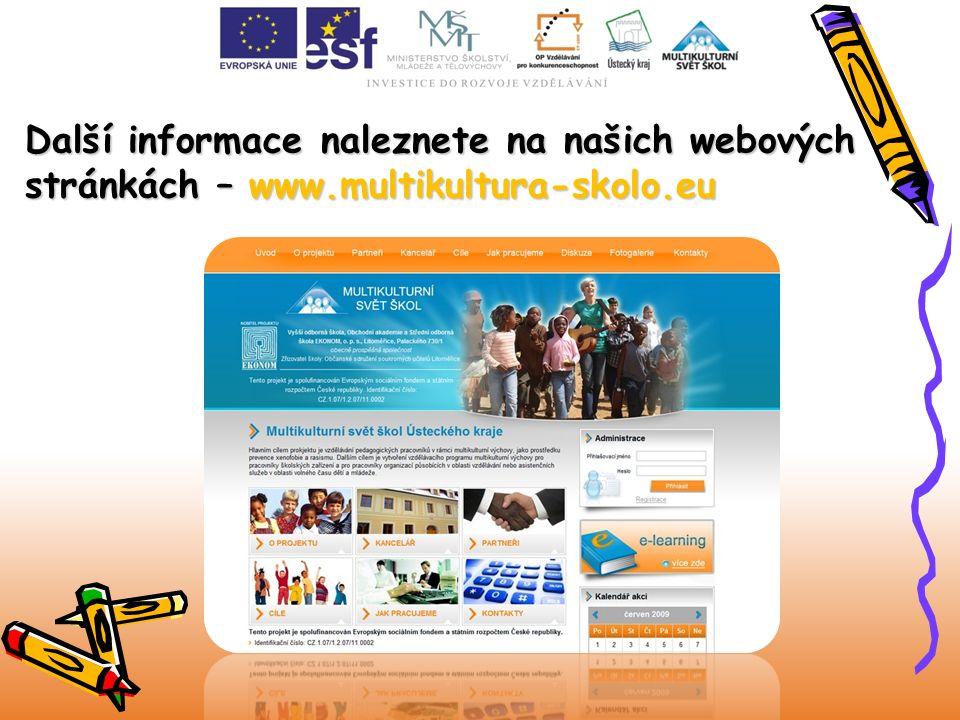 Další informace naleznete na našich webových stránkách – www.multikultura-skolo.eu