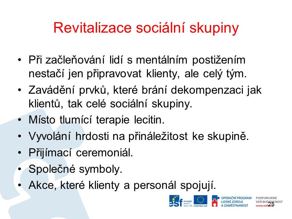 Revitalizace sociální skupiny Při začleňování lidí s mentálním postižením nestačí jen připravovat klienty, ale celý tým.