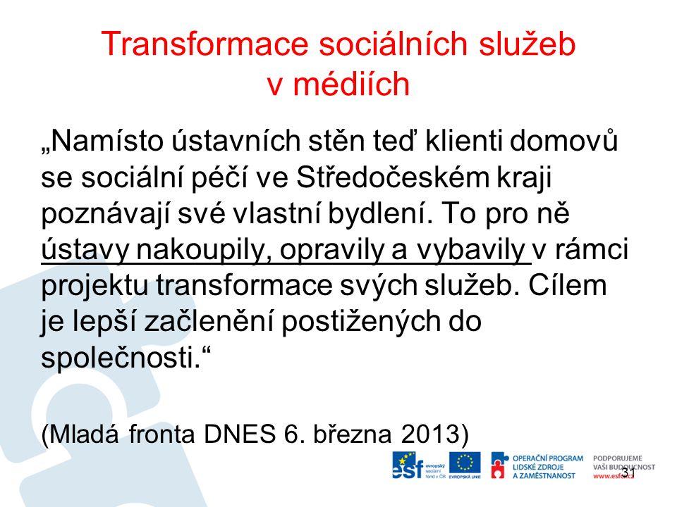 """Transformace sociálních služeb v médiích """"Namísto ústavních stěn teď klienti domovů se sociální péčí ve Středočeském kraji poznávají své vlastní bydlení."""
