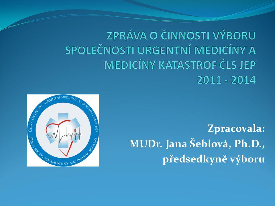 Zpracovala: MUDr. Jana Šeblová, Ph.D., předsedkyně výboru