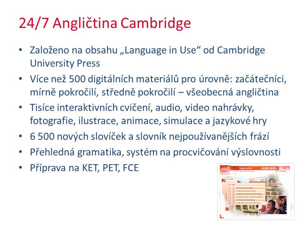 """24/7 Angličtina Cambridge Založeno na obsahu """"Language in Use od Cambridge University Press Více než 500 digitálních materiálů pro úrovně: začátečníci, mírně pokročilí, středně pokročilí – všeobecná angličtina Tisíce interaktivních cvičení, audio, video nahrávky, fotografie, ilustrace, animace, simulace a jazykové hry 6 500 nových slovíček a slovník nejpoužívanějších frází Přehledná gramatika, systém na procvičování výslovnosti Příprava na KET, PET, FCE"""