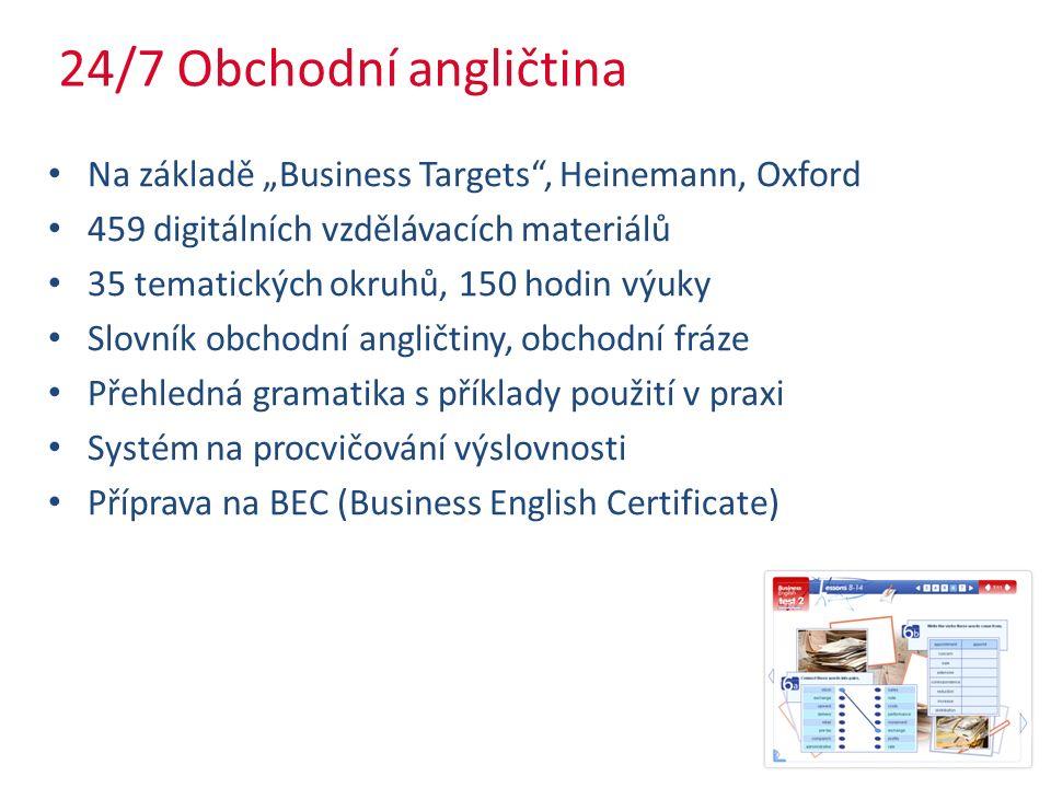 """24/7 Obchodní angličtina Na základě """"Business Targets , Heinemann, Oxford 459 digitálních vzdělávacích materiálů 35 tematických okruhů, 150 hodin výuky Slovník obchodní angličtiny, obchodní fráze Přehledná gramatika s příklady použití v praxi Systém na procvičování výslovnosti Příprava na BEC (Business English Certificate)"""