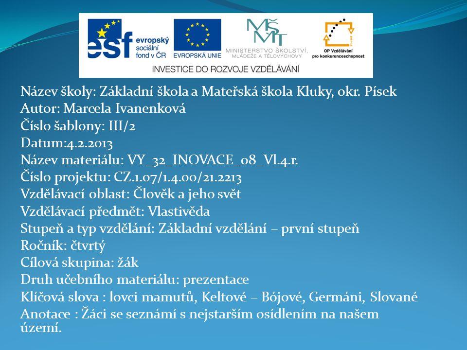 Název školy: Základní škola a Mateřská škola Kluky, okr.