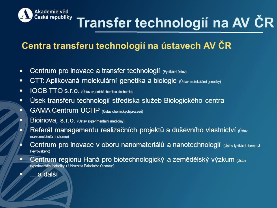 Transfer technologií na AV ČR Centra transferu technologií na ústavech AV ČR  Centrum pro inovace a transfer technologií (Fyzikální ústav)  CTT: Apl
