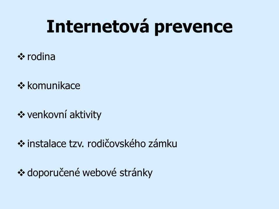 Internetová prevence  rodina  komunikace  venkovní aktivity  instalace tzv.