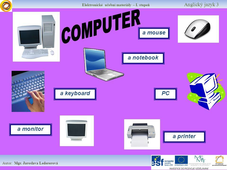 Elektronické učební materiály – I.stupeň Anglický jazyk 3 Autor: Mgr.
