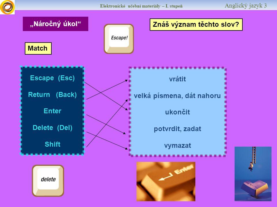 """Elektronické učební materiály – I. stupeň Anglický jazyk 3 """"Náročný úkol Znáš význam těchto slov."""