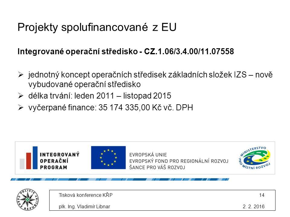 Projekty spolufinancované z EU Integrované operační středisko - CZ.1.06/3.4.00/11.07558  jednotný koncept operačních středisek základních složek IZS – nově vybudované operační středisko  délka trvání: leden 2011 – listopad 2015  vyčerpané finance: 35 174 335,00 Kč vč.