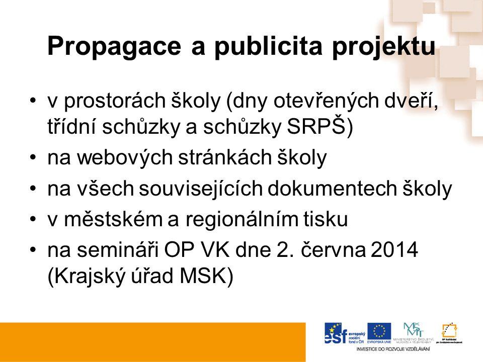 Propagace a publicita projektu v prostorách školy (dny otevřených dveří, třídní schůzky a schůzky SRPŠ) na webových stránkách školy na všech souvisejí