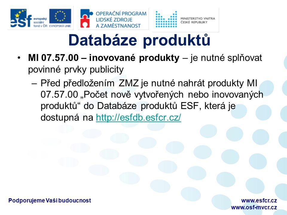 Databáze produktů MI 07.57.00 – inovované produkty – je nutné splňovat povinné prvky publicity –Před předložením ZMZ je nutné nahrát produkty MI 07.57