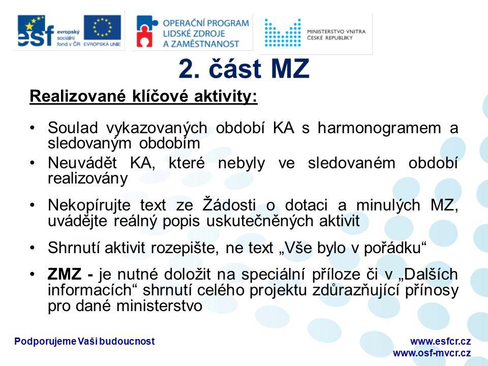2. část MZ Realizované klíčové aktivity: Soulad vykazovaných období KA s harmonogramem a sledovaným obdobím Neuvádět KA, které nebyly ve sledovaném ob