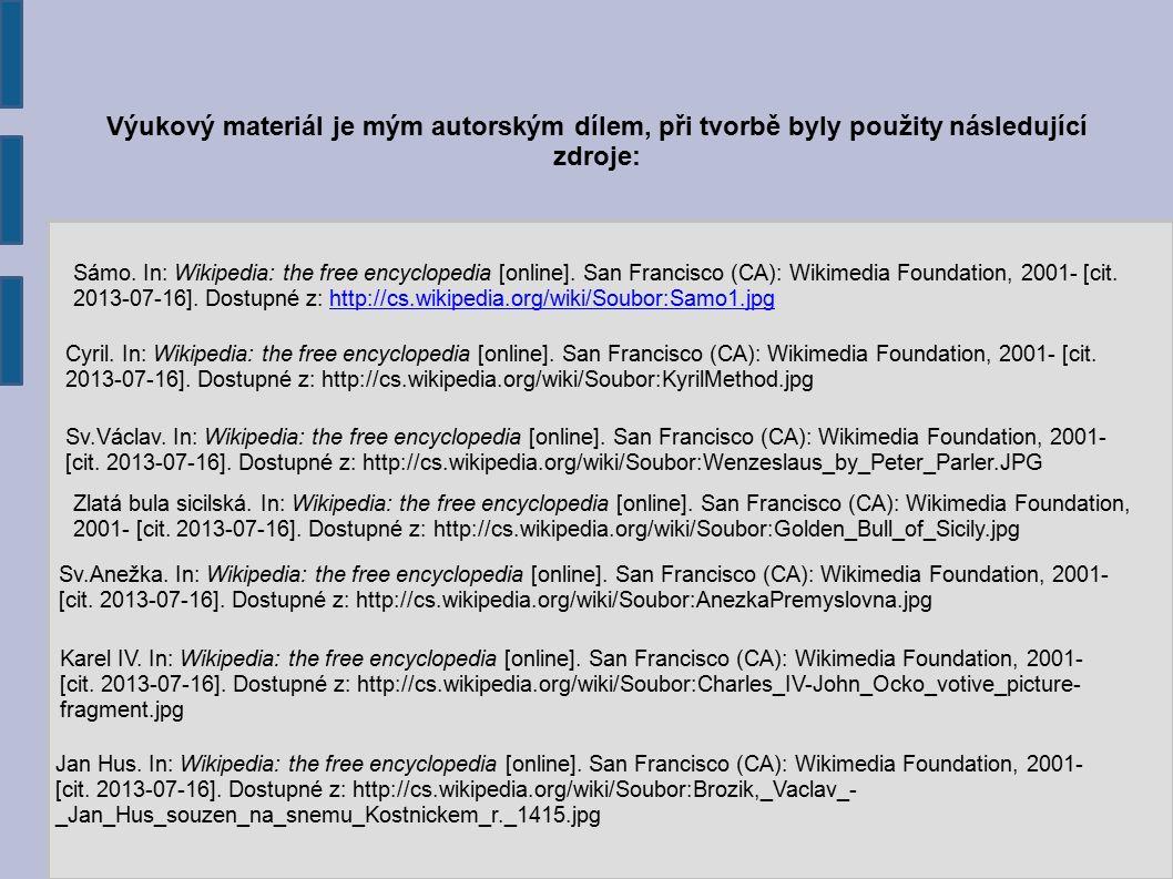 Výukový materiál je mým autorským dílem, při tvorbě byly použity následující zdroje: Sámo. In: Wikipedia: the free encyclopedia [online]. San Francisc