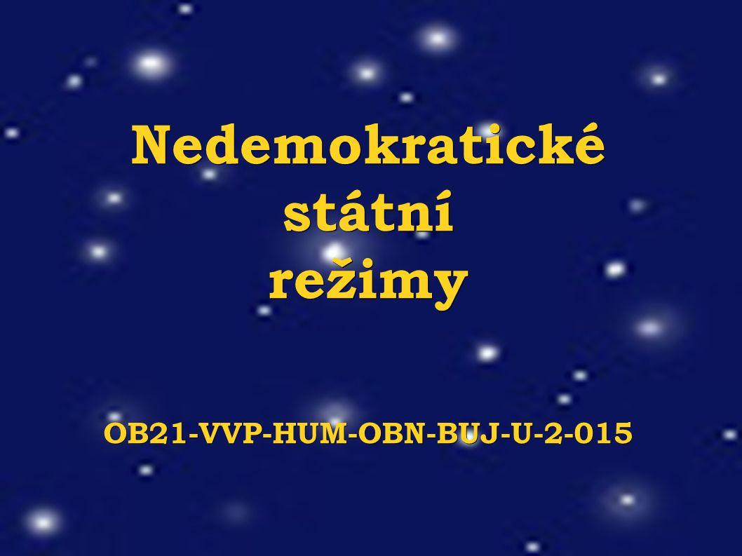 Nedemokratické státní režimy OB21-VVP-HUM-OBN-BUJ-U-2-015