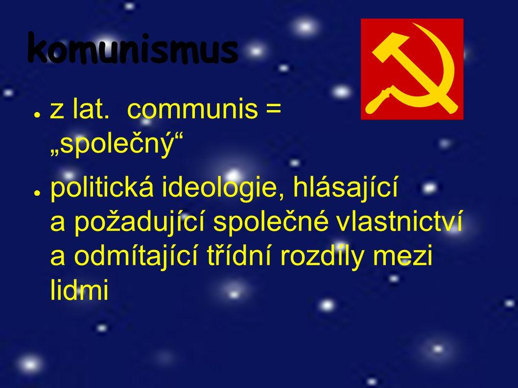 komunismus ● z lat.