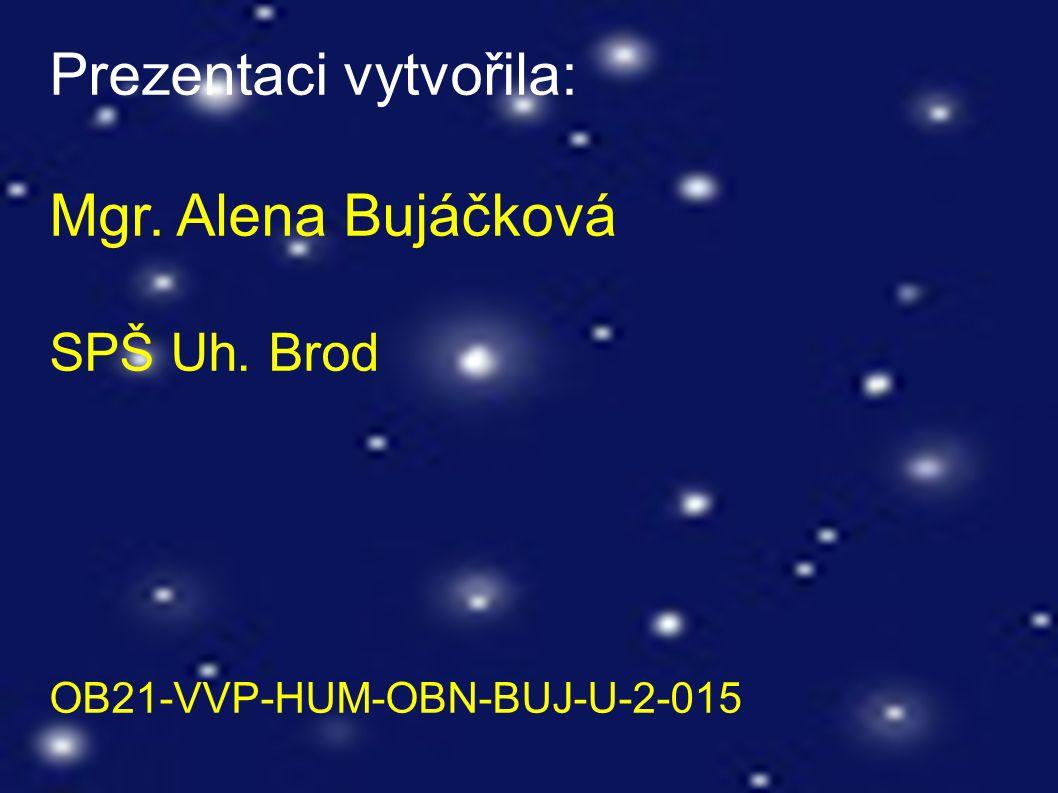 Prezentaci vytvořila: Mgr. Alena Bujáčková SPŠ Uh. Brod OB21-VVP-HUM-OBN-BUJ-U-2-015