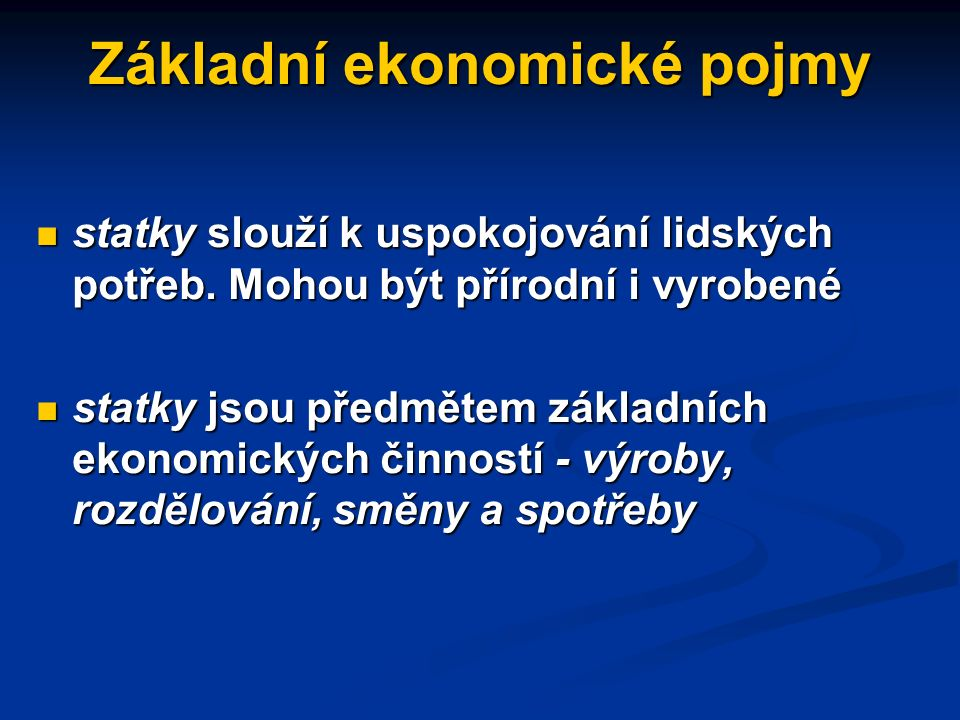 Typy ekonomických systémů tradiční ekonomika centrálně řízená (příkazová) ekonomika tržní systém smíšená ekonomika
