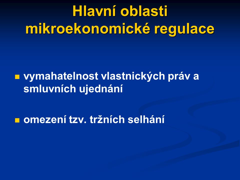 Mikroekonomická regulace administrativní, resp. přímá (zákazy a příkazy) administrativní, resp.