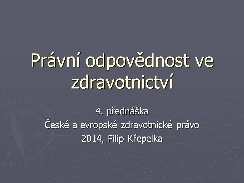 Omezená odpovědnost zdravotníka ► Odpovědnost zdravotníků-zaměstnanců za škodu způsobenou je v ČR jenom druhotná, na základě pracovního práva (regres).